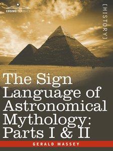 The Sign Language of Astronomical Mythology