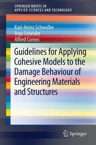Guidelines for Applying Cohesive Models to the Damage Behaviour