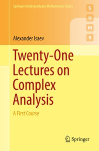 Twenty-One Lectures on Complex Analysis