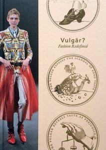 Vulgär? Fashion Redefined