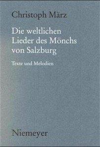 Die weltlichen Lieder des Mönchs von Salzburg