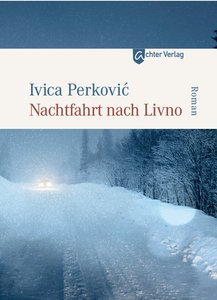 Nachtfahrt nach Livno