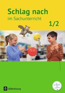 Schlag nach im Sachunterricht 01: 1./2. Schuljahr. Schülerbuch.