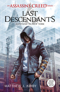 An Assassin\'s Creed Series. Last Descendants. Aufstand in New Y