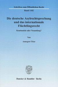 Die deutsche Asylrechtsprechung und das internationale Flüchtlin