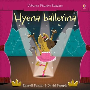 Phonics Readers: : Hyena Ballerina