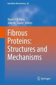 Fibrous Proteins: Structures and Mechanisms