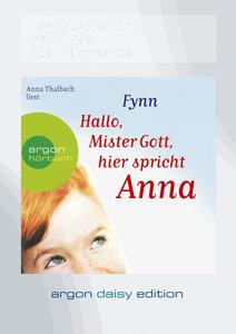 Hallo, Mister Gott, hier spricht Anna (DAISY Edition)