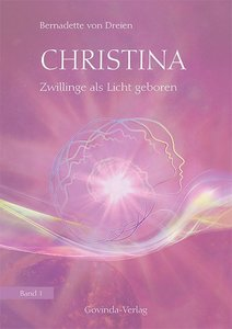 Christina, Zwillinge als Licht geboren