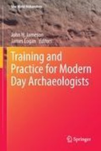 Training and Practice for Modern Day Archaeologists