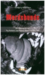 Mordshunde - Fey Ambers und Hanno Albers zweiter Fall