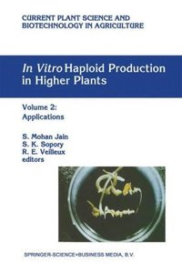 In Vitro Haploid Production in Higher Plants
