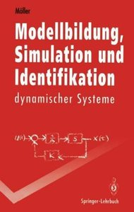 Modellbildung, Simulation und Identifikation dynamischer Systeme