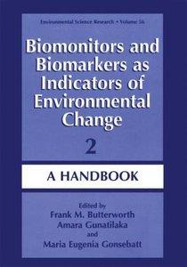 Biomonitors and Biomarkers as Indicators of Environmental Change
