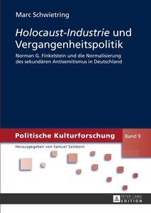 Holocaust-Industrie und Vergangenheitspolitik