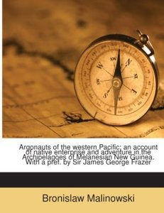 Argonauts of the western Pacific; an account of native enterpris