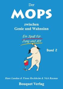 Der Mops zwischen Genie und Wahnsinn - Band 2