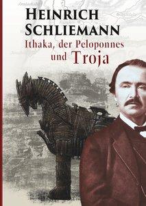Ithaka, der Peloponnes und Troja