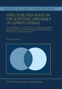 Structure and Agent in the Scientific Diplomacy of Climate Chang