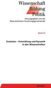 Evolution - Entwicklung und Dynamik in den Wissenschaften