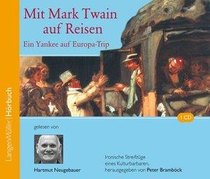 Mit Mark Twain auf Reisen. Ein Yankee auf Europa -Trip