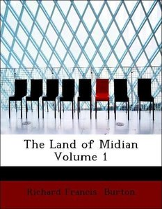 The Land of Midian Volume 1