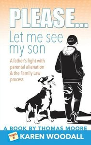 Please... Let Me See My Son - A Father's Fight with Parental Ali
