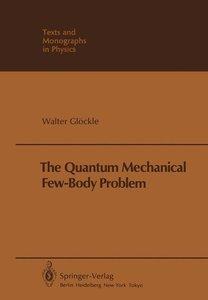 The Quantum Mechanical Few-Body Problem