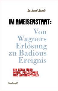 Im Ameisenstaat: Von Wagners Erlösung zu Badious Ereignis
