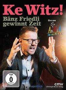 Ke Witz! Bänz Friedli gewinnt Zeit
