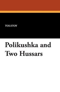Polikushka and Two Hussars