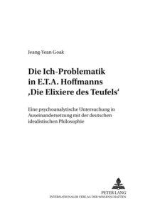 Die Ich-Problematik in E.T.A. Hoffmanns Die Elixiere des Teufels