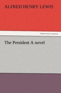 The President A novel