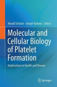 Molecular and Cellular Biology of Platelet Formation