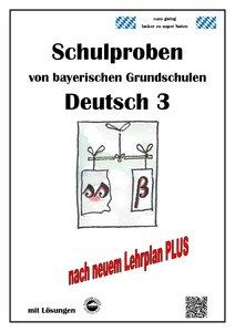 Schulproben von bayerischen Grundschulen - Deutsch 3 mit ausführ