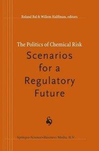 The Politics of Chemical Risk: Scenarios for a Regulatory Future