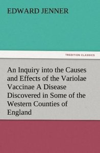 An Inquiry into the Causes and Effects of the Variolae Vaccinae