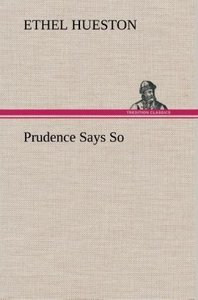 Prudence Says So