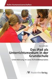 Das iPad als Unterrichtsmedium in der Grundschule