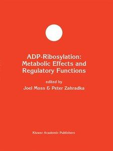 ADP-Ribosylation: Metabolic Effects and Regulatory Functions