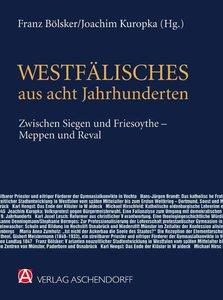 Westfälisches aus acht Jahrhunderten zwischen Siegen und Friesoy