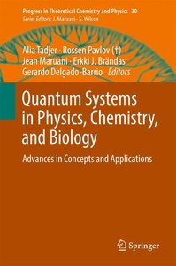 Quantum Systems in Physics, Chemistry, and Biology