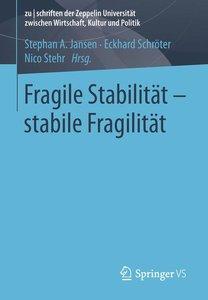 Fragile Stabilität - stabile Fragilität