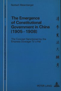 The Emergence of Constitutional Government in China (1905-1908):