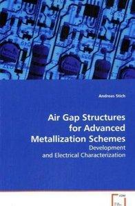 Air Gap Structures for Advanced Metallization Schemes