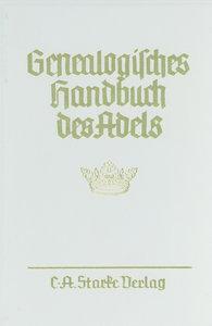 Genealogisches Handbuch des Adels. Enthaltend Fürstliche, Gräfli