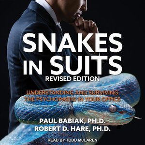 Snakes in Suits, Revised Edition: Understanding and Surviving th