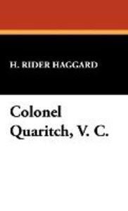 Colonel Quaritch, V. C.