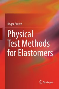 Physical Test Methods for Elastomers