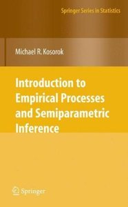 Introduction to Empirical Processes and Semiparametric Inference